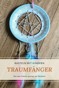 Dreamcatcher - only those who dream, come to wisdom- Traumfänger basteln – nur wer träumt, gelangt zur Weisheit Dream catcher tinker with paper plate - Diy Crafts To Do, Crafts For Teens To Make, Diy For Teens, Easy Crafts, Upcycled Crafts, Kids Diy, Kids Crafts, Wood Crafts, Easy Diy