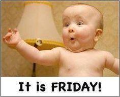 Woo Hoo for Friday :)