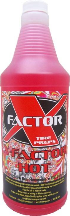 X-Factor HOT Tire Prep - Mike loves this stuff! Who else uses it?