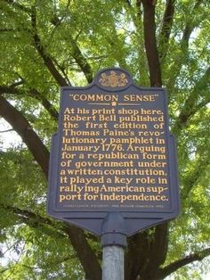 At his print shop here, Robert Bell published the first edition of Thomas Paine's revolutionary pamphlet in January (A historical marker located in Philadelphia in Philadelphia County, Pennsylvania. Philadelphia County, Thomas Paine, The Pa, Common Sense, Roads, Great Places, Pennsylvania, Markers, Bucket