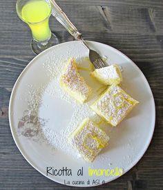 RICOTTA AL FORNO CON LIMONCELLO Ricetta dolce