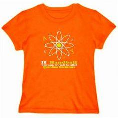 If Handball Were Easy, It Would Be Called Quantum Mechanics Womens T-shirt Idakoos. $14.99