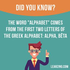 "Did you know?  The word ""alphabet"" comes from the first two letters of the Greek alphabet: alpha, bēta.  Want to learn English? Choose your topic here: learzing.com  #english #englishlanguage #learnenglish #studyenglish #facts #factoftheday #didyouknow #interestingfacts"