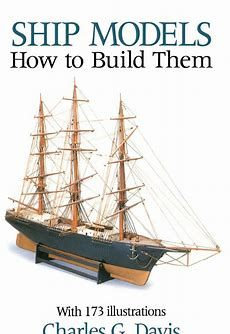 "Read ""Ship Models How to Build Them"" by Charles Davis available from Rakuten Kobo. Complete, step-by-step instructions for building schooners, galleons, clipper ships, more. Includes scale plans for"