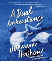 A Dual Inheritance: A Novel by Joanne Hershow
