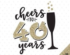 Birthday SVG, Cheers to 30 Years SVG file, Anniversary SVG, Womens Birthday svg, Birthday Happy Birthday 40, 30th Birthday Quotes, Forty Birthday, Birthday Boy Shirts, Birthday Woman, 60th Birthday, Birthday Wishes, Birthday Cards, Fortieth Birthday