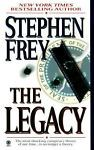 The Legacy by Stephen Frey (1999, Paperback, Reprint)
