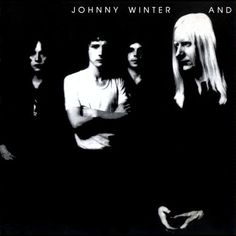"""""""Johnny Winter And"""" (1970, Columbia).  His fourth LP, first with his new group consisting of previous members of The McCoys, including Rick Derringer."""