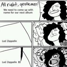 #bandmemes #musicmemes #bandadda i love led zeppelin so very much #Thenram #ledzeppelin #jimmypage #robertplant #johnbonham #johnjones #thewho #deeppurple #metal #metalhead #metalmeme #thrashmetal #blackmetal #deathmetal #hardrock #heavymetal #groovemetal #djent #folkmetal #powermetal #metallica #ironmaiden #pantera #motorhead #blacksabbath #judaspriest #kvlt