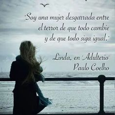 """Paulo Coelho """"I am a lost woman, fearing changes with the same intensity I fear routine"""" (Adultery - Aug 16 in English) Paulo Coelho Books, Book Quotes, Beautiful Words, Wise Words, Something To Do, Photo Editing, How To Plan, Life, Routine"""