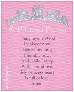 A Princess Prayer- written for daughters of the King everywhere: