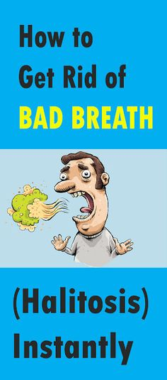 How to Get Rid of Bad Breath (Halitosis) Instantly - Fitness And Health Tips Chronic Bad Breath, Causes Of Bad Breath, Cure For Bad Breath, Bad Breath Remedy, Healthcare News, Best Oral, Dental Health, Teeth Health, Dental Hygiene