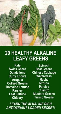 20 Healthy Alkaline Leafy Greens. Get healthy and lose weight with our alkaline rich, antioxidant loaded, weight loss products that help you increase energy, detox, cleanse, burn fat and lose weight more efficiently without changing your diet, increasing your exercise, or altering your lifestyle. LEARN MORE #Healthy #Foods #Antioxidants #Alkaline #FatBurning #WeightLoss #MetabolismBoosting
