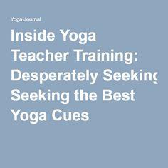 Inside Yoga Teacher Training: Desperately Seeking the Best Yoga Cues