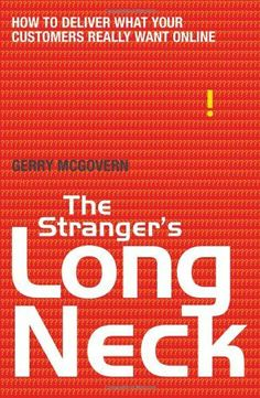 The Stranger's Long Neck: How to Deliver What Your Customers Really Want Online by Gerry McGovern, http://www.amazon.com/dp/1408114429/ref=cm_sw_r_pi_dp_RULZqb1VG154E