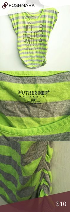 "Motherhood Maternity Side Ruched Shirt (Size: S) Green & gray ""Life Is Better With A Bump"" maternity shirt. In perfect used condition. No rips or stains. True to color Motherhood Maternity Tops Tees - Short Sleeve"