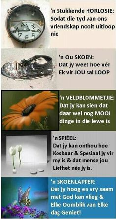 Geskenke om vir 'n vriend te gee Prayer Verses, Bible Prayers, Uplifting Christian Quotes, True Indeed, Words To Live By Quotes, Birthday Quotes For Daughter, Soul Songs, Afrikaanse Quotes, Goeie More