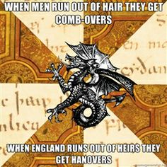 History Major Heraldic Beast - When men run out of hair they get comb-overs when england runs out of heirs they get hanovers