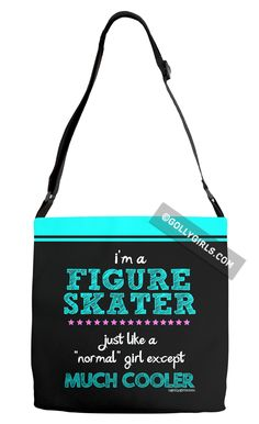 Golly Girls: I'm A Figure Skater...Much Cooler Adjustable Strap Tote Bag only at gollygirls.com