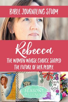 Bible journaling Rebecca - Join us for a free twelve week study on the women of the Bible. www.seasonsillustrated.com #Bible #BibleJournaling #BibleStudy