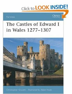 The Castles of Edward I in Wales 1277-1307 Fortress