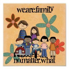 Family no matter what.