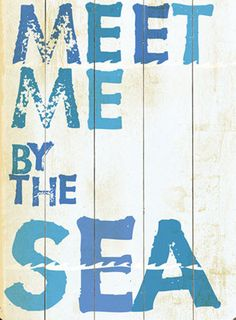 Meet Me By The Sea