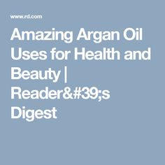 Amazing Argan Oil Uses for Health and Beauty   Reader's Digest