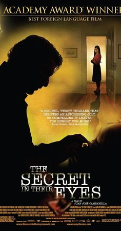 Directed by Juan José Campanella.  With Ricardo Darín, Soledad Villamil, Pablo Rago, Carla Quevedo. A retired legal counselor writes a novel hoping to find closure for one of his past unresolved homicide cases and for his unreciprocated love with his superior - both of which still haunt him decades later.