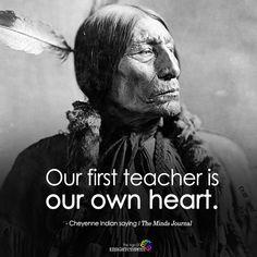 Our First Teacher Is Our Own Heart - https://themindsjournal.com/first-teacher-heart/