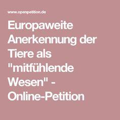 """Europaweite Anerkennung der Tiere als """"mitfühlende Wesen"""" - Online-Petition"""