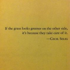 if the grass looks greener.