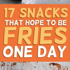 17 Snacks That Do A Convincing Impression Of Fries