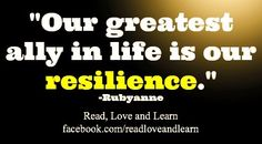 Resilience quote via www.Facebook.com/ReadLoveandLearn
