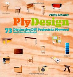 Ply Design-73 Distinctive DIY Projects in Plywood (Philip Schmidt)