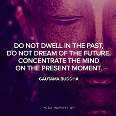 concentrate on the present