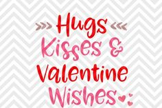Hugs Kisses and Valentine Wishes SVG and DXF EPS Cut File • Cricut • Silhouette By Kristin Amanda Designs