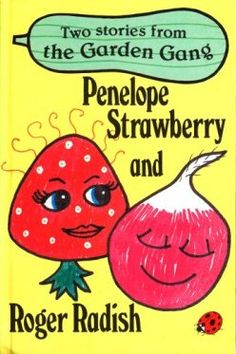 My fave Garden Gang book. That Penelope Strawberry, eh! 1980s Childhood, Childhood Days, 1980s Kids, Little Library, Ladybird Books, Apple Books, Cool Books, Retro Toys, The Good Old Days
