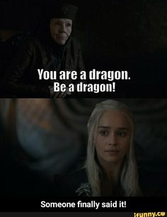 S7E2. So much truth in what Olenna Tyrell said to her. Listening to others is what caused her problems in the south. Girl, go with your gut. Follow your instincts. They have never led you down the wrong path. BE A DRAGON Khalessi.