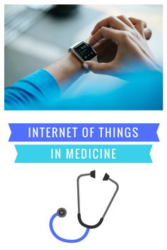 Examples of Internet of Things in Medicine