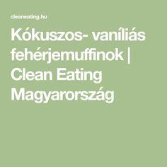 Kókuszos- vaníliás fehérjemuffinok   Clean Eating Magyarország