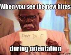 That's what I think every time I see a new person.