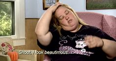 Look in the mirror everyday and say: | How To Live Life According To Mama June