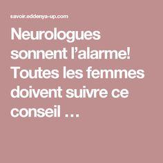Neurologues sonnent l'alarme! Toutes les femmes doivent suivre ce conseil …