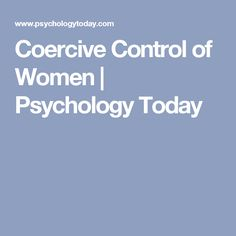 Coercive Control of Women | Psychology Today