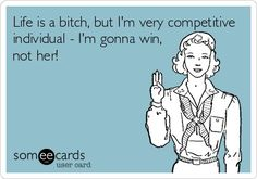 Lol! You may have won the battle, but you haven't won the war. ;)