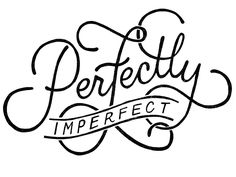 Perfectly imperfect #inspiration