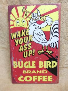 Wake Your Ass Up Bugle Bird Coffee Rooster Tin Metal Sign Decor Funny Kitchen