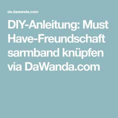 DIY-Anleitung: Must Have-Freundschaftsarmband knüpfen via DaWanda.com