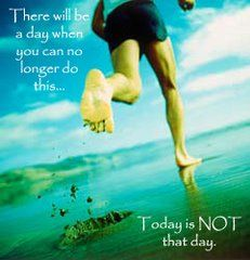 There will be a day when you can no longer do this...Today is not that day. Get running!
